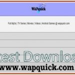 Wapquick.com Full Mp3 Music, Mp4 videos - Wapquick Latest Downloads