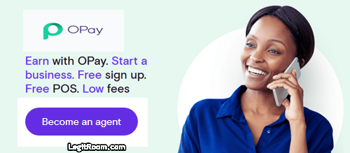 How To Become An OPay Agent | OPay Agent Registration Form