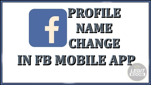 How To Change Facebook Profile Name In FB Mobile App